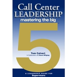 Call Center Leadership: Mastering the Big 5